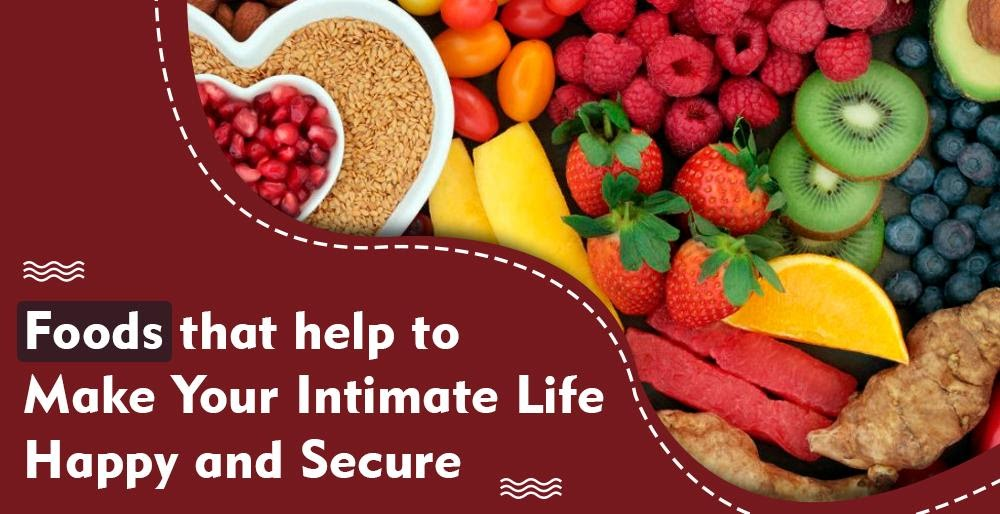 Foods for Intimate Life