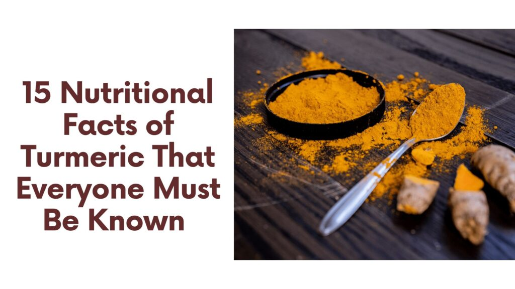 15 Nutritional Facts of Turmeric